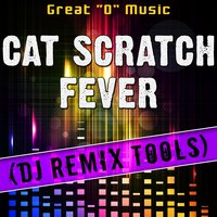 "Cat Scratch Fever — Great ""O"" Music"