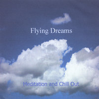 Meditation and Chill Out — Flying Dreams