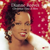 Christmas Time Is Here — Dianne Reeves