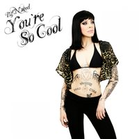 You're so Cool — Bif Naked