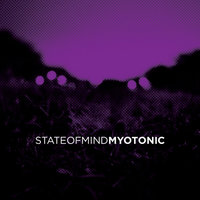 Myotonic — State Of Mind