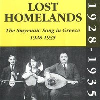 Lost Homelands - The Smyrnaic Song in Greece, 1928-1935 — сборник