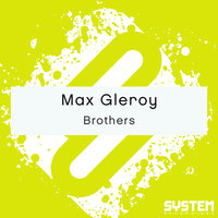 Brothers - Single — Max Gleroy