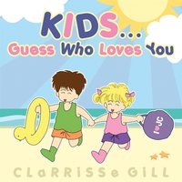 Kid's... Guess Who Loves You? — Clarrisse Gill