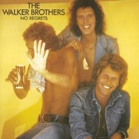 No Regrets — The Walker Brothers