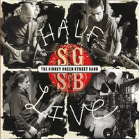 Half Live — The Sidney Green Street Band