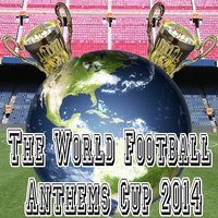 The World Football Anthems Cup 2014 — Seasoned Football