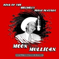 King of the Hillbilly Piano Players — Moon Mullican