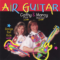 Air Guitar — Cathy Fink and Marcy Marxer