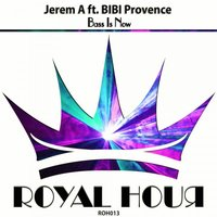 Bass Is Now (feat. BIBI Provence) — Jerem A