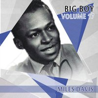 Big Boy Miles Davis, Vol. 17 — Miles Davis