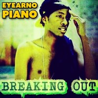 Breaking Out — Eyearno Piano