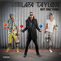 Not One Thing — Lafa Taylor