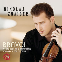 Bravo! Virtuoso And Romantic Encores For Violin — Nikolaj Znaider