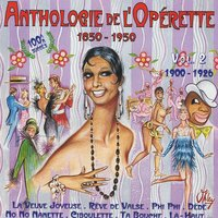 Anthologie de l'opérette, vol. 2 (1900-1926) — сборник