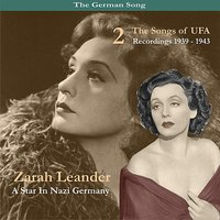 The German Song / A Star In Nazi Germany / The Songs of UFA, Volume 2, Recordings 1939-1943 — Zarah Leander