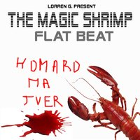 Flat Beat — Lorren G, The Magic Shrimp
