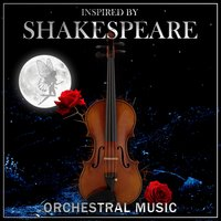 Inspired by Shakespeare: Orchestral Music — Royal Philharmonic Orchestra, Heinz Wallberg, Sir Malcolm Sargent, Munich Symphony Orchestra, The Philarmonia Promenade Orchestra, Пётр Ильич Чайковский, Сергей Сергеевич Прокофьев, Феликс Мендельсон