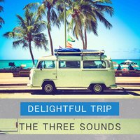 Delightful Trip — The Three Sounds