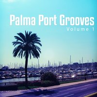 Palma Port Grooves, Vol. 1 — сборник