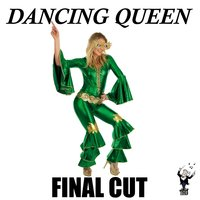 Dancing Queen — Final Cut