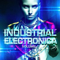 Industrial Electronica, Vol. 1 (EBM, Dubstep, Electronica, Dark House, Industrial Dance) — Винченцо Беллини, EBM