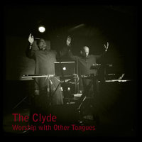 Worship With Other Tongues — The Clyde