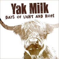 Days of Light and Hope — Yak Milk