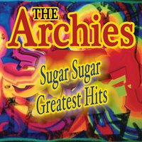 Sugar, Sugar - Greatest Hits — The Archies