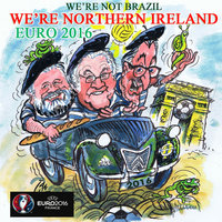 We're Not Brazil, We're Northern Ireland — Northern Ireland Supporters