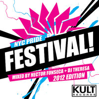 "KULT Records presents ""NYC PRIDE FESTIVAL! 2012 Edition - Mixed by Djs Hector Fonseca & Theresa"" — сборник"