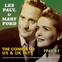 The Complete Us & Uk Hits 1948-61 — Les Paul, Mary Ford