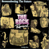 The Rock Revival, Vol. 2 Remembering the Future — Randy Stonehill, Love Song, Hallelujah Joy Band, Larry Norman, Good News Circle, ETC.