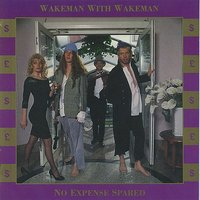 No Expense Spared — Wakeman, Wakeman