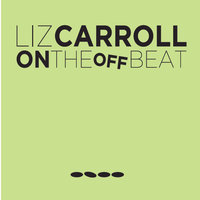 On the Offbeat — Liz Carroll