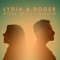 How Will I Know (feat. Roger Jaeger) — Lydia Laird