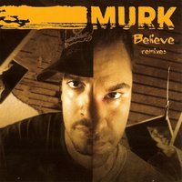 Believe Remixes — Murk