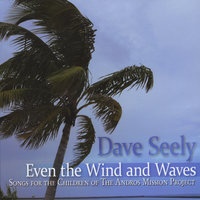Even the Wind and Waves — Dave Seely