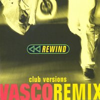 Rewind Remix - Club Version — Vasco Rossi