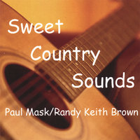 Sweet Country Sounds — Paul Mask/Randy Keith Brown