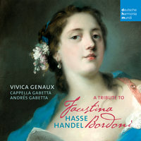 A Tribute to Faustina Bordoni — Vivica Genaux