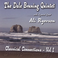 Classical Connections - Vol. 1 — The Dale Bruning Quintet