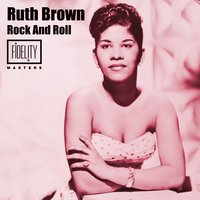 Rock and Roll — Ruth Brown