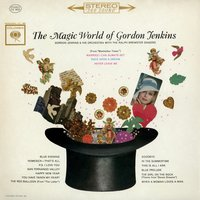 The Magic World Of Gordon Jenkins — Gordon Jenkins and His Orchestra