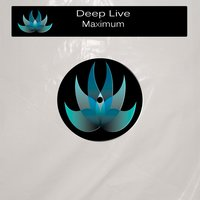 Maximum — Deep Live