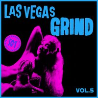 Las Vegas Grind Vol. 5, 50's Striptease Raunch Exotica — сборник
