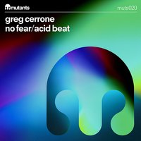 No Fear/Acid Beat — Greg Cerrone