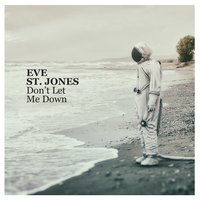 Don't Let Me Down — Eve St. Jones