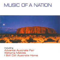 Music Of A Nation - Advance Australia Fair / Waltzing Matilda / I Still Call Australia Home — Tommy Tycho, Queensland Symphony Orchestra, Sydney Youth Orchestra, Sydney Conservatorium Chorale, The Sydney Philharmonia Choir