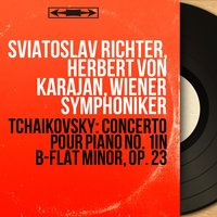 Tchaikovsky: Concerto pour piano No. 1 in B-Flat Minor, Op. 23 — Герберт фон Караян, Святослав Рихтер, Wiener Symphoniker, Sviatoslav Richter, Herbert von Karajan, Wiener Symphoniker, Пётр Ильич Чайковский